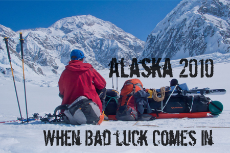 Alaska 2010: When Bad luck comes in