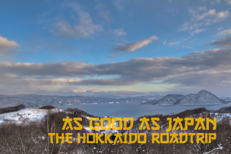 As good as Japan: The Hokkaido Roadtrip
