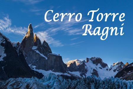 Cerro Torre Ragni