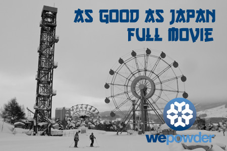 As Good As Japan – Full Wepowder Edit